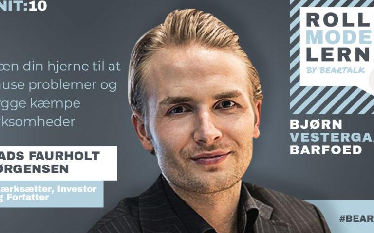 #10 Mads Faurholt Jørgensen – Træn din hjerne til at knuse problemer og bygge kæmpe virksomheder