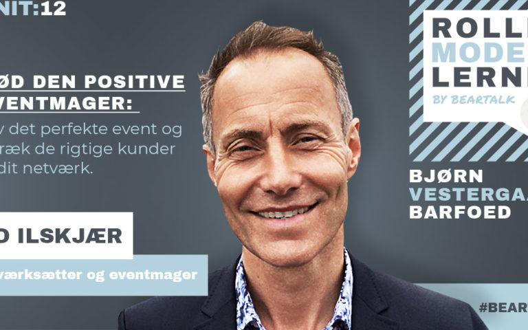 #12 Bo Ilskjær – Mød den positive eventmager: Lav det perfekte event og tiltræk de rigtige kunder til dit netværk.