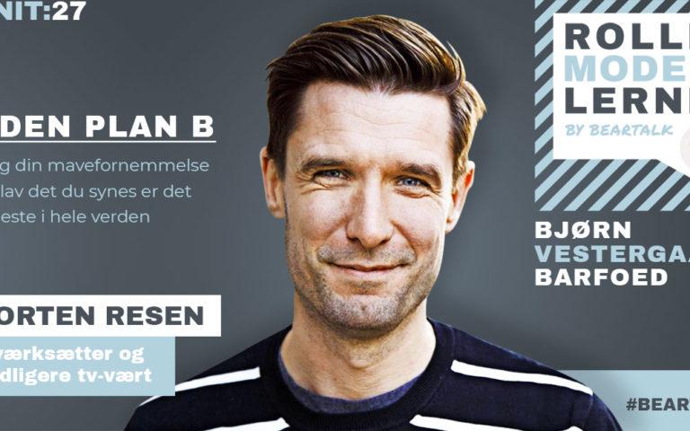 #27 Morten Resen – Uden plan B: Følg din mavefornemmelse og lav det du synes er det fedeste i hele verden.
