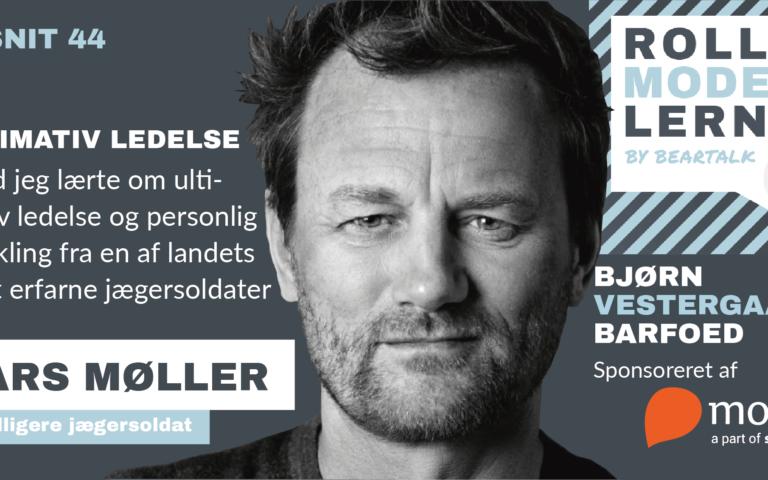 #44 – Lars Møller: Læringer om ultimativ ledelse fra en af landets mest erfarne jægersoldater