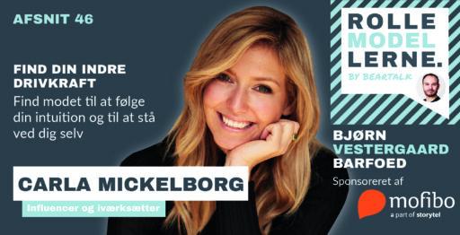 #46 – Carla Mickelborg – Find din indre drivkraft: Find modet til at følge din intiution og til at stå ved dig selv