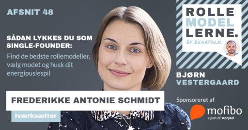 #48 – Frederikke Schmidt – Sådan lykkes du som single-founder: Find de bedste rollemodeller, vælg modet og husk dit energipuslespil