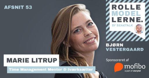 #53 – Marie Litrup – Genvejen til større effektivitet – Lær de bedste Time Management hemmeligheder fra min egen mentor